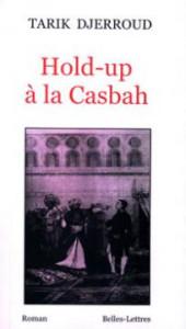 HOLD-UP À LA CASBAH DE TARIK DJERROUD dans Kaddour M'Hamsadji Hold-up-à-la-Casbah-170x300