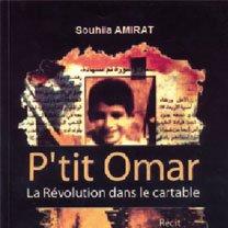 P'TIT OMAR : LA RÉVOLUTION DANS LE CARTABLE DE SOUHILA AMIRAT Conscience patriotique  dans Auteurs Algériens actualite225127