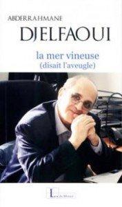LA MER VINEUSE (DISAIT L'AVEUGLE) DE ABDERRAHMANE DJELFAOUI  Voir une étoile en plein jour... dans Auteurs Algériens LA-MER-VINEUSE-DISAIT-LAVEUGLE-DE-ABDERRAHMANE-DJELFAOUI-177x300