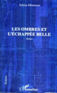LES OMBRES ET L'ÉCHAPPÉE BELLE DE SALIMA MIMOUNE  Ave Maria pour Chakib! dans Auteurs Algériens LES-OMBRES-ET-LÉCHAPPÉE-BELLE-DE-SALIMA-MIMOUNE-184x300