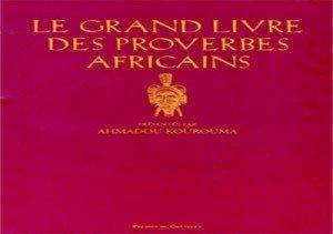 Le grand livre des proverbes africains d'Ahmadou Kourouma    dans Auteurs Africains Le-grand-livre-des-proverbes-africains-300x211