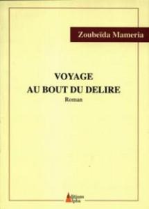 VOYAGE AU BOUT DU DÉLIRE DE ZOUBEÏDA MAMERIA  Le chemin improbable de la «hogra» dans Kaddour M'Hamsadji VOYAGE-AU-BOUT-DU-DÉLIRE-DE-ZOUBEÏDA-MAMERIA-215x300